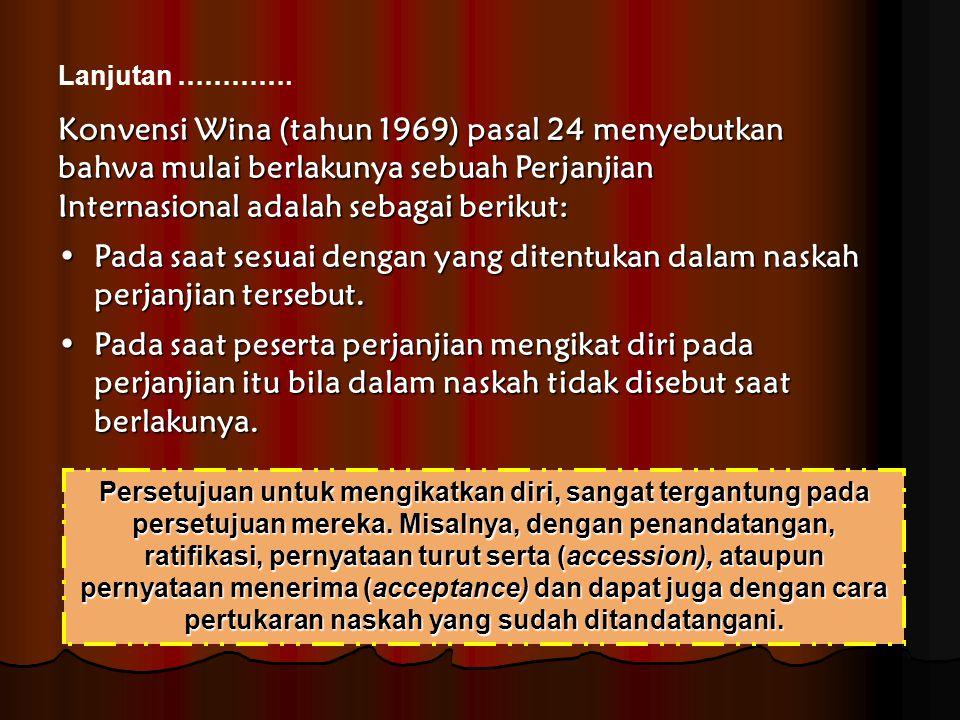 Konvensi Wina (tahun 1969) pasal 24 menyebutkan