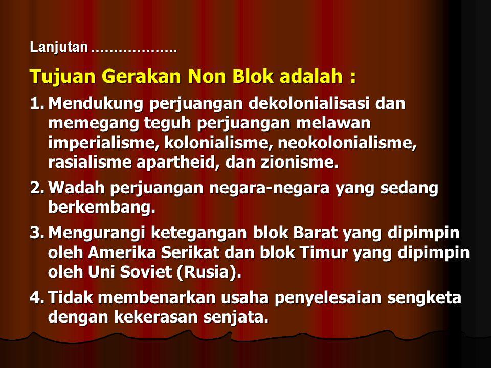 Tujuan Gerakan Non Blok adalah :
