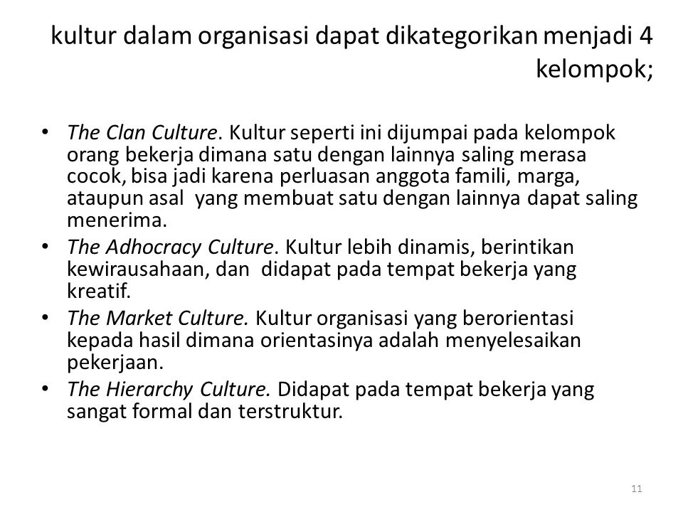kultur dalam organisasi dapat dikategorikan menjadi 4 kelompok;