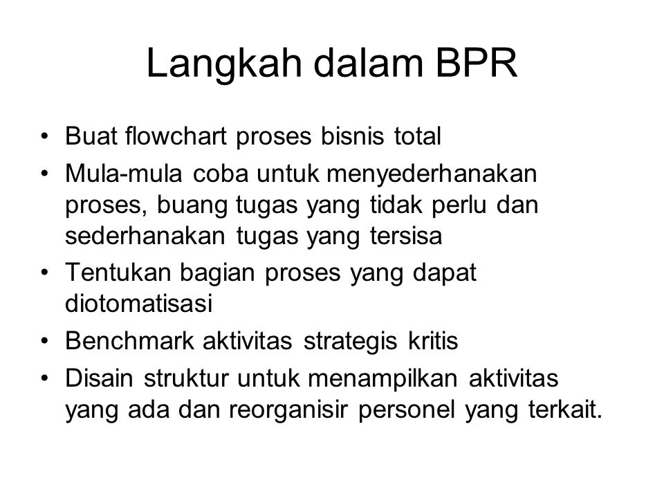 Langkah dalam BPR Buat flowchart proses bisnis total