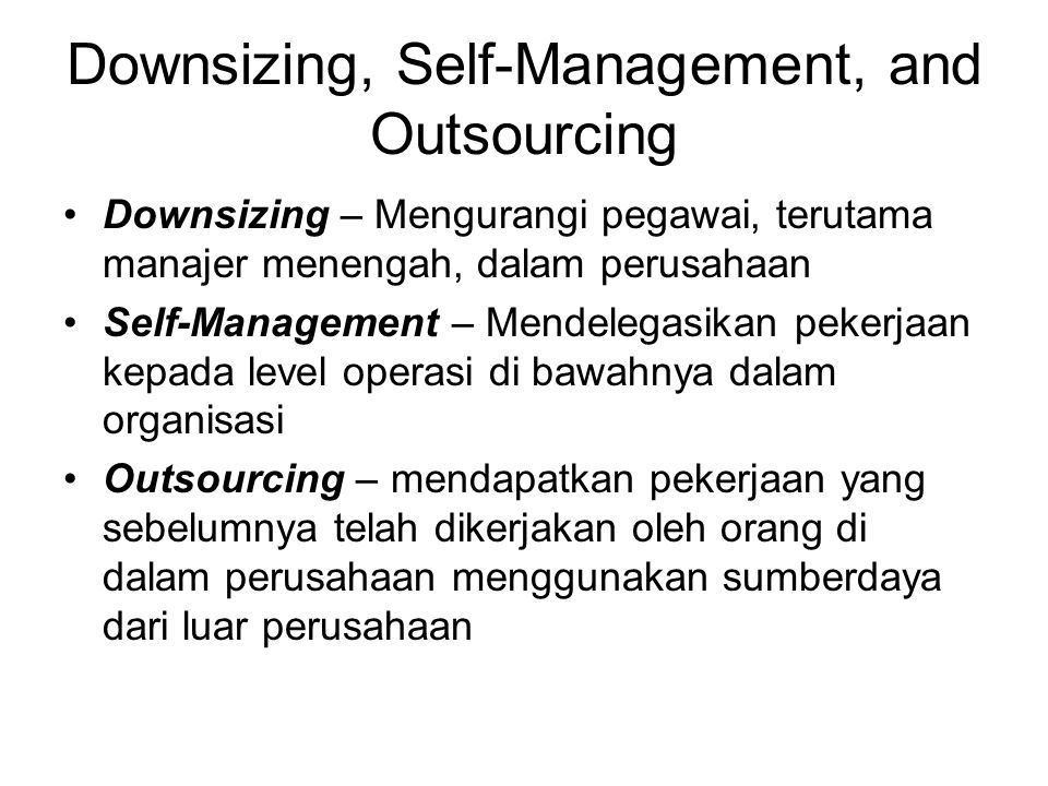 Downsizing, Self-Management, and Outsourcing