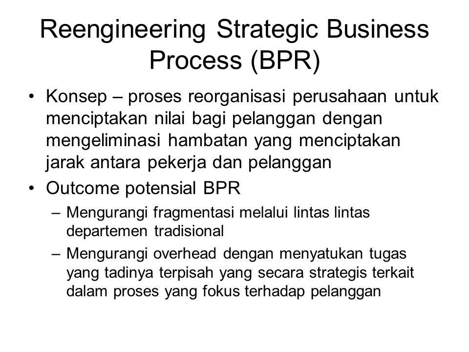 Reengineering Strategic Business Process (BPR)