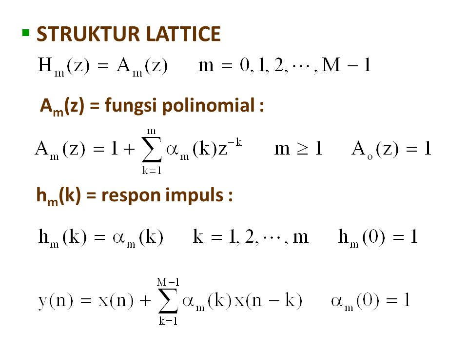 STRUKTUR LATTICE Am(z) = fungsi polinomial : hm(k) = respon impuls :