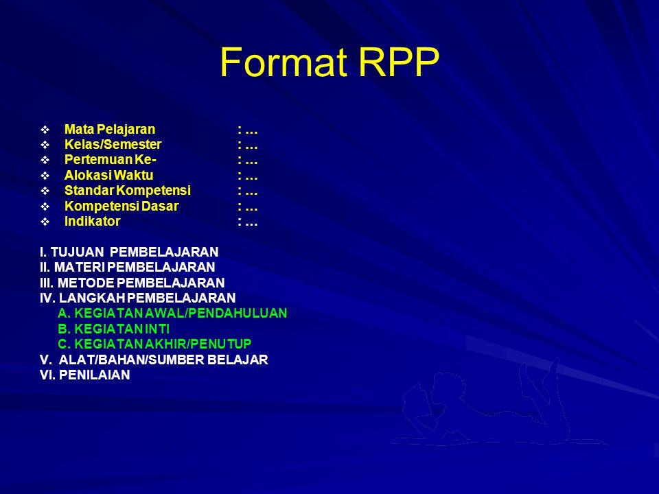 Format RPP Mata Pelajaran : … Kelas/Semester : … Pertemuan Ke- : …