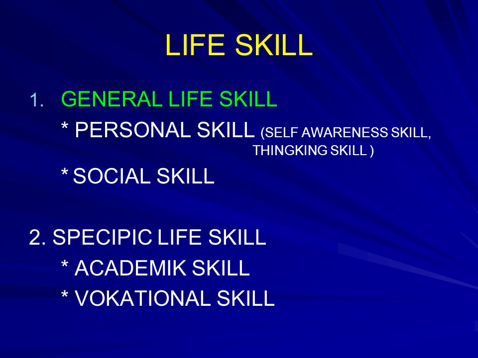 LIFE SKILL GENERAL LIFE SKILL