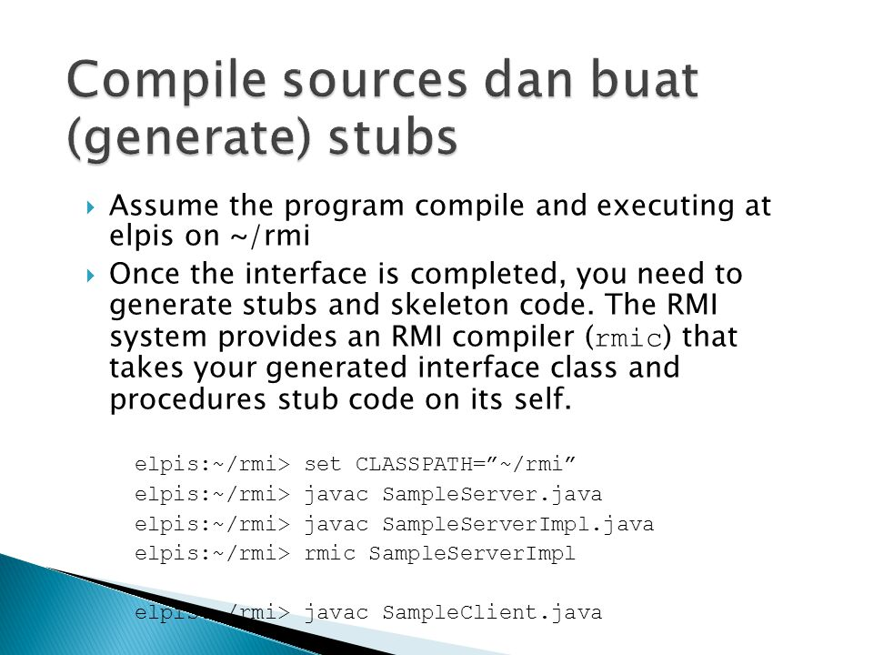 Compile sources dan buat (generate) stubs