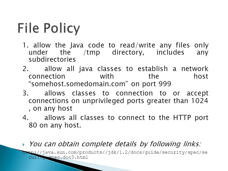 File Policy 1. allow the Java code to read/write any files only under the /tmp directory, includes any subdirectories.