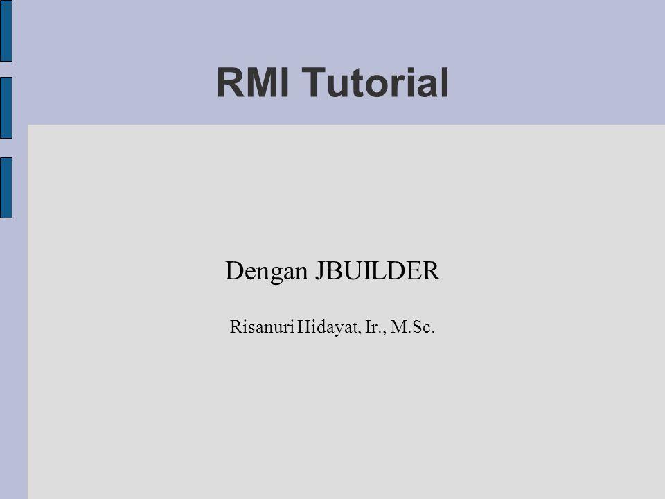 Dengan JBUILDER Risanuri Hidayat, Ir., M.Sc.