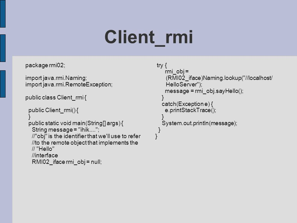 Client_rmi package rmi02; import java.rmi.Naming;