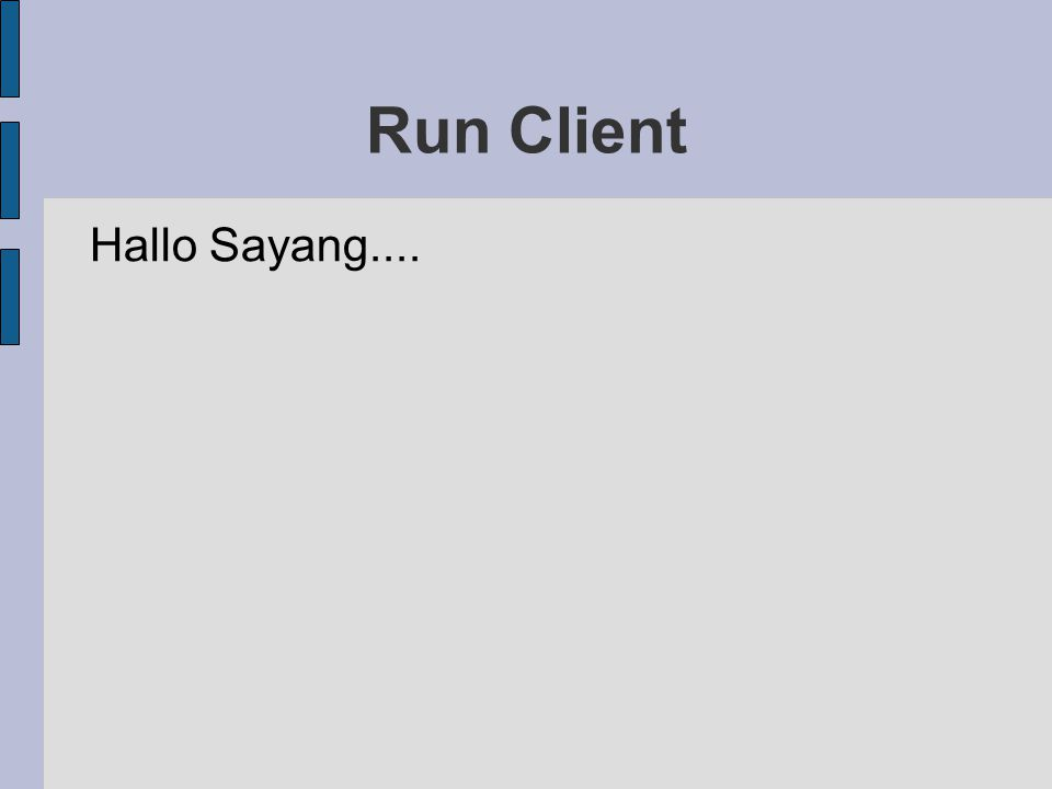 Run Client Hallo Sayang....