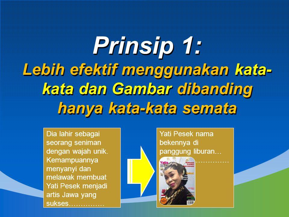 Prinsip 1: Lebih efektif menggunakan kata-kata dan Gambar dibanding hanya kata-kata semata