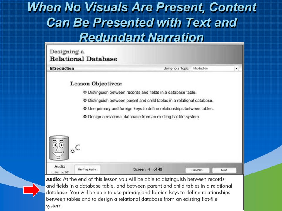 When No Visuals Are Present, Content Can Be Presented with Text and Redundant Narration