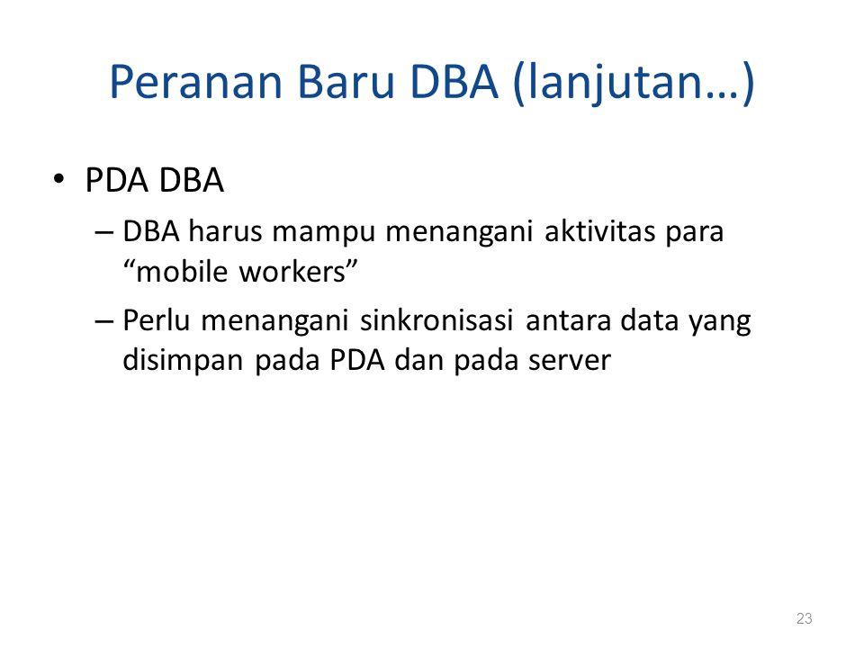Peranan Baru DBA (lanjutan…)