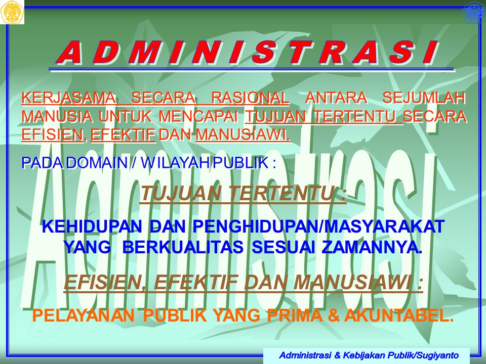 Administrasi & Kebijakan Publik/Sugiyanto A D M I N I S T R A S I