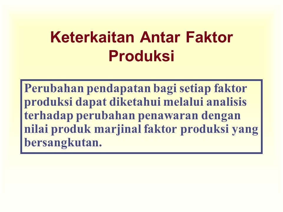 Keterkaitan Antar Faktor Produksi