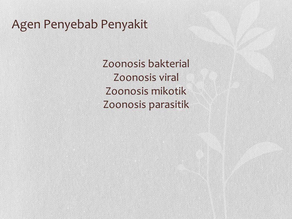 Zoonosis bakterial Zoonosis viral Zoonosis mikotik Zoonosis parasitik