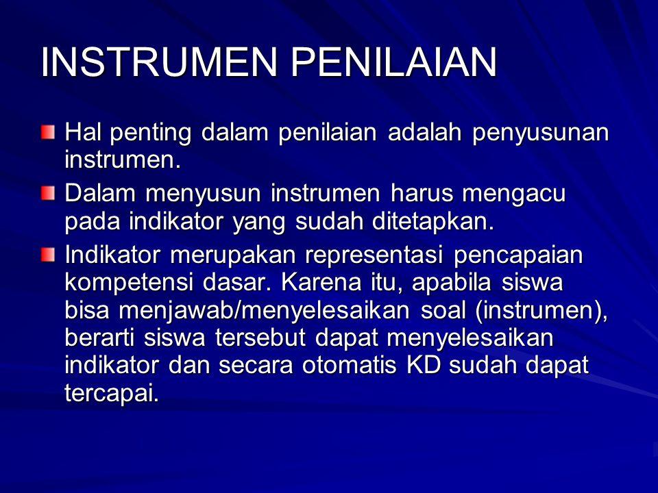 INSTRUMEN PENILAIAN Hal penting dalam penilaian adalah penyusunan instrumen.