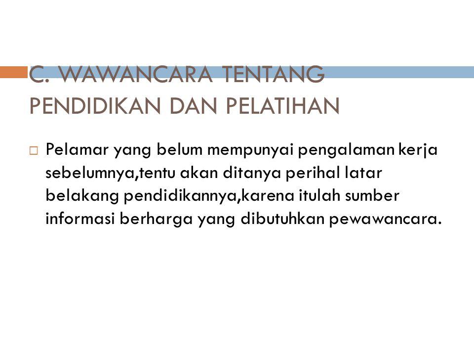 C. WAWANCARA TENTANG PENDIDIKAN DAN PELATIHAN