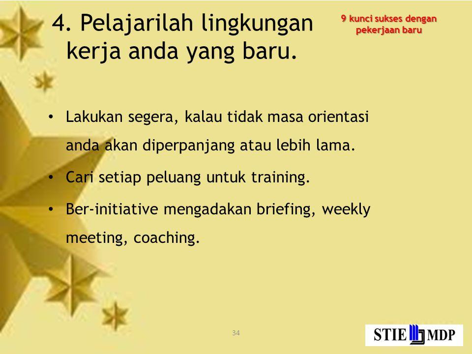 4. Pelajarilah lingkungan kerja anda yang baru.