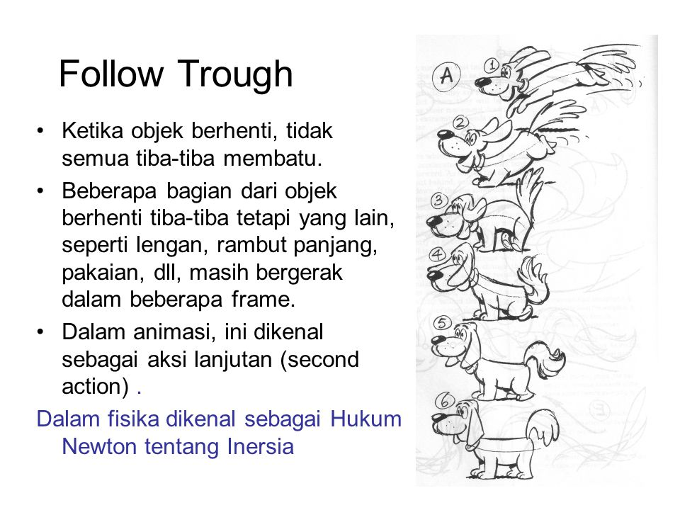 Follow Trough Ketika objek berhenti, tidak semua tiba-tiba membatu.