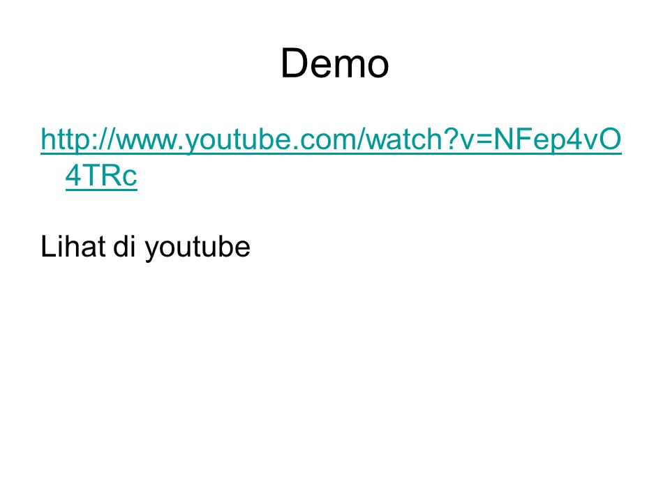 Demo http://www.youtube.com/watch v=NFep4vO4TRc Lihat di youtube