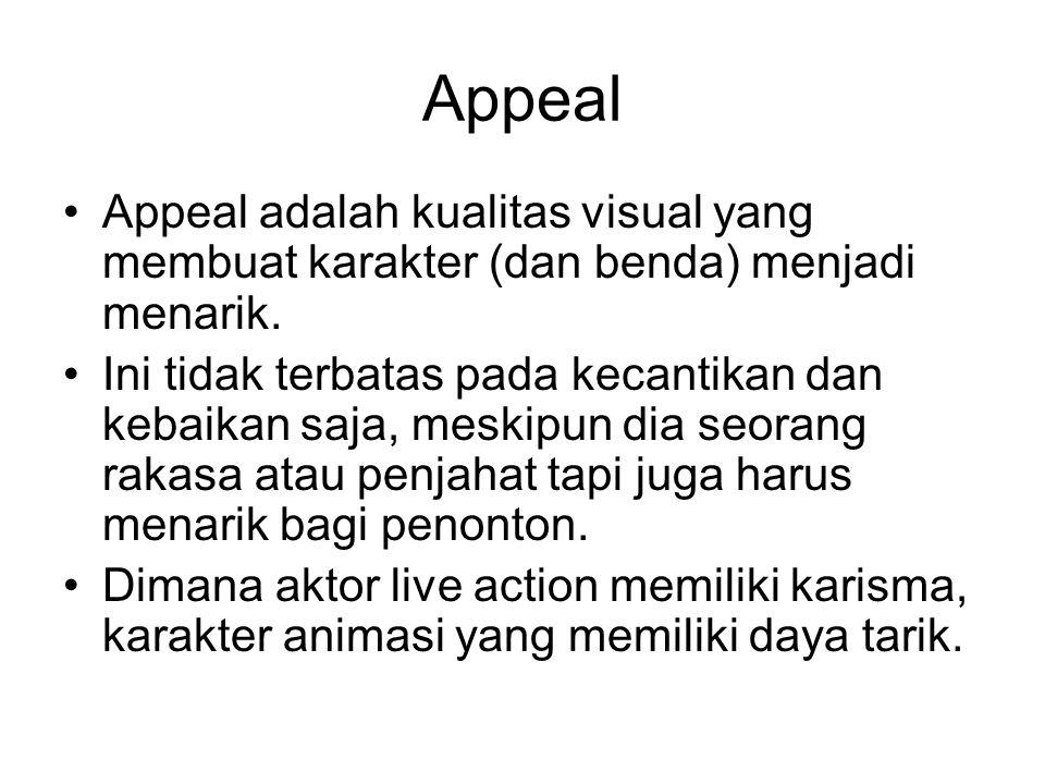 Appeal Appeal adalah kualitas visual yang membuat karakter (dan benda) menjadi menarik.