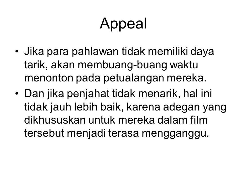 Appeal Jika para pahlawan tidak memiliki daya tarik, akan membuang-buang waktu menonton pada petualangan mereka.