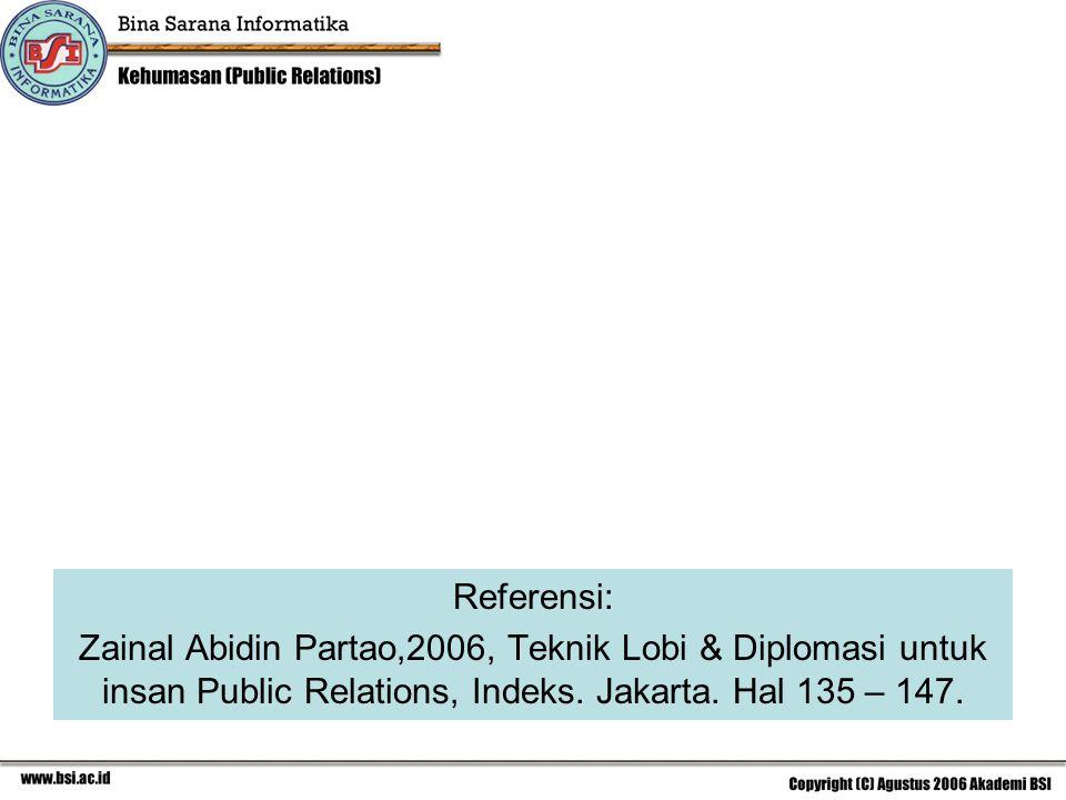 Referensi: Zainal Abidin Partao,2006, Teknik Lobi & Diplomasi untuk insan Public Relations, Indeks.