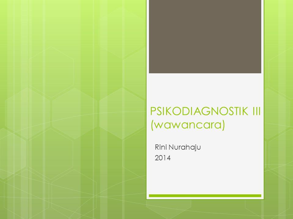 PSIKODIAGNOSTIK III (wawancara)