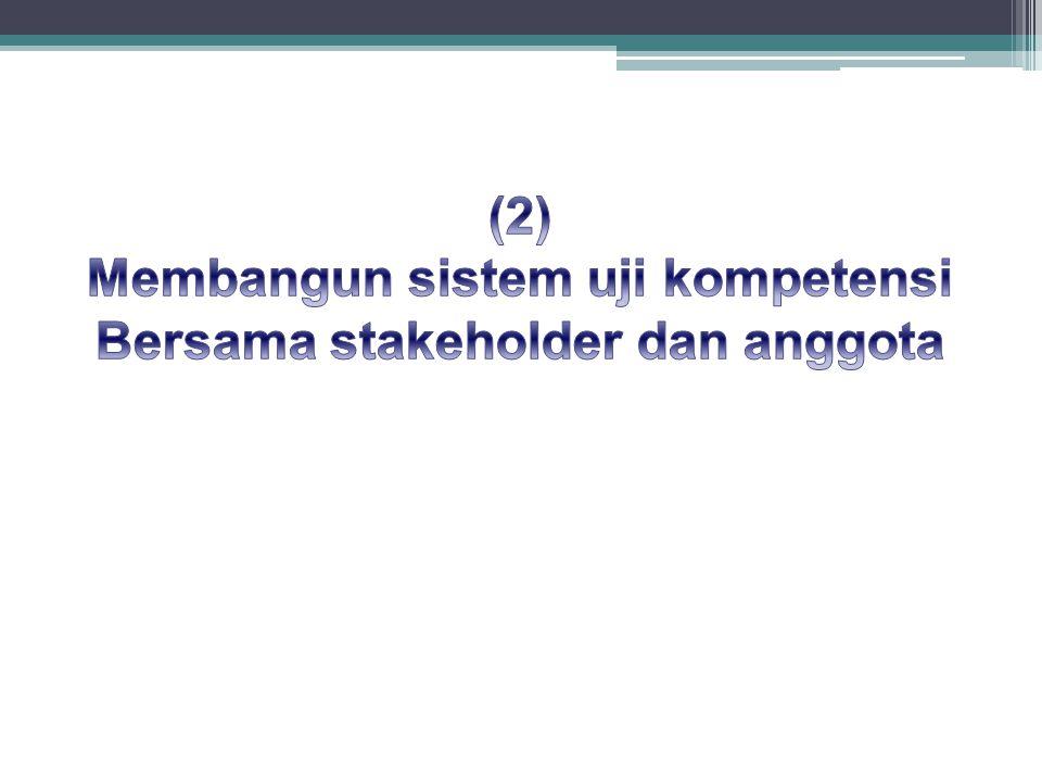 Membangun sistem uji kompetensi Bersama stakeholder dan anggota