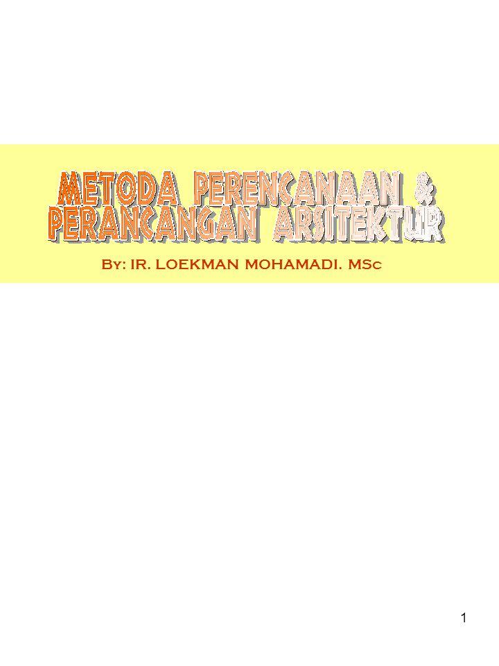 By: IR. LOEKMAN MOHAMADI. MSc