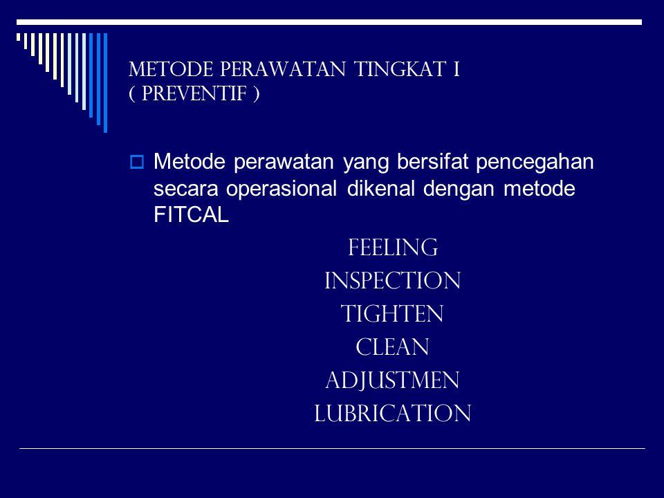 Metode Perawatan Tingkat I ( preventif )