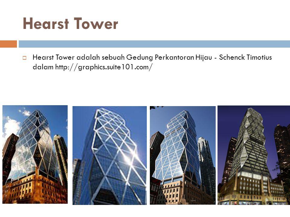 Hearst Tower Hearst Tower adalah sebuah Gedung Perkantoran Hijau - Schenck Timotius dalam http://graphics.suite101.com/