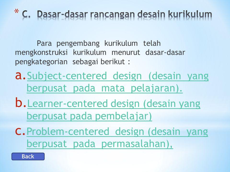 C. Dasar-dasar rancangan desain kurikulum