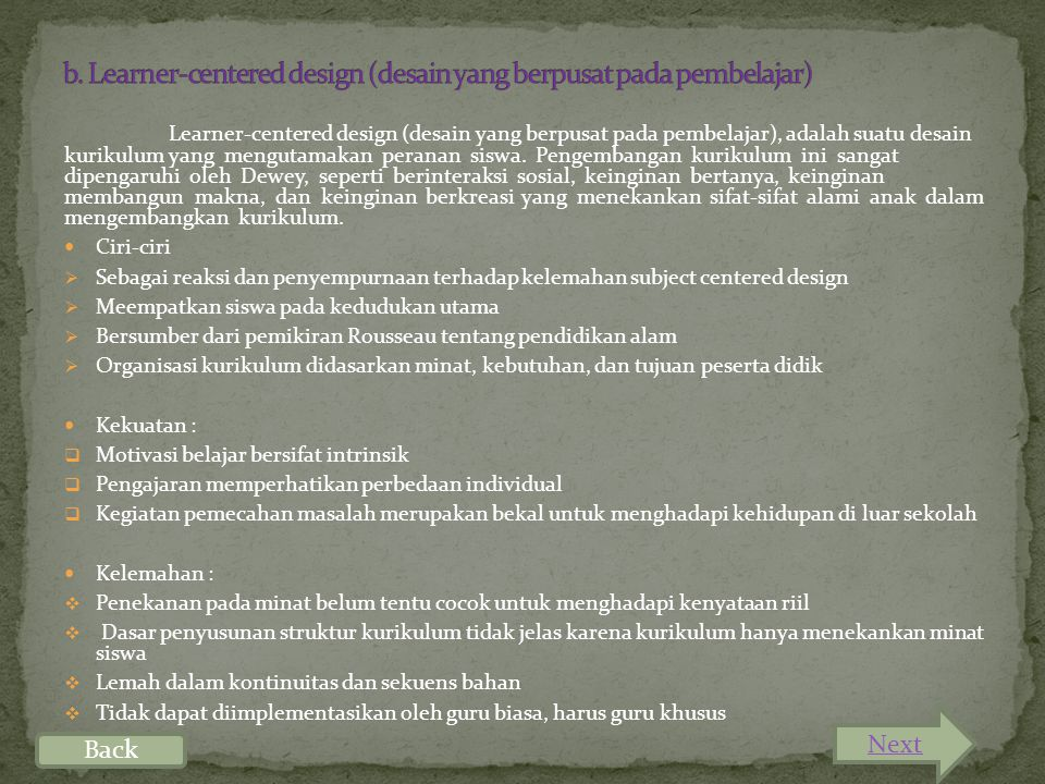 b. Learner-centered design (desain yang berpusat pada pembelajar)