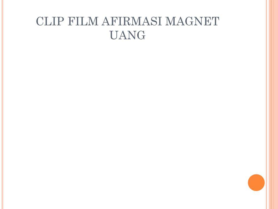 CLIP FILM AFIRMASI MAGNET UANG