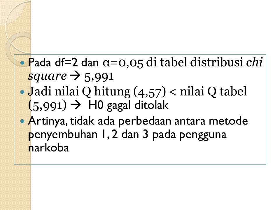 Pada df=2 dan α=0,05 di tabel distribusi chi square  5,991