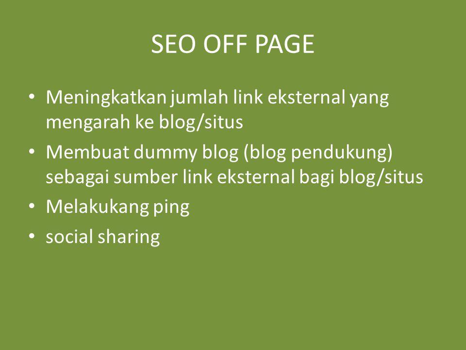 SEO OFF PAGE Meningkatkan jumlah link eksternal yang mengarah ke blog/situs.