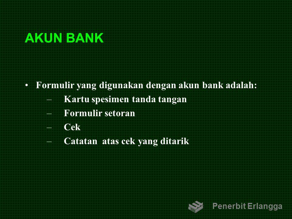 AKUN BANK Formulir yang digunakan dengan akun bank adalah: