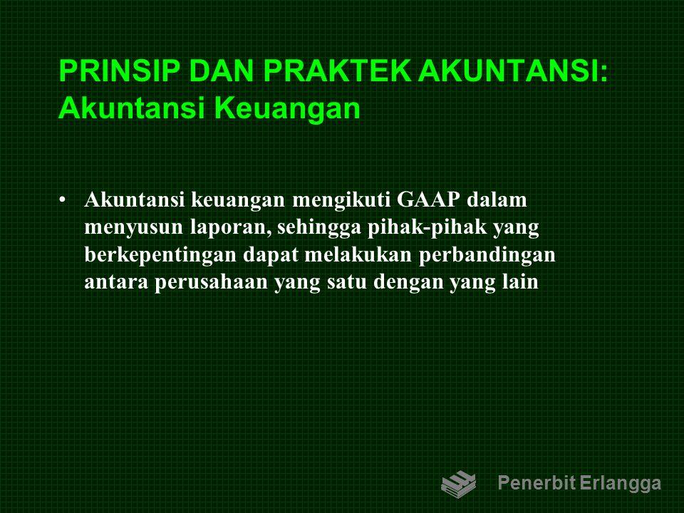 PRINSIP DAN PRAKTEK AKUNTANSI: Akuntansi Keuangan