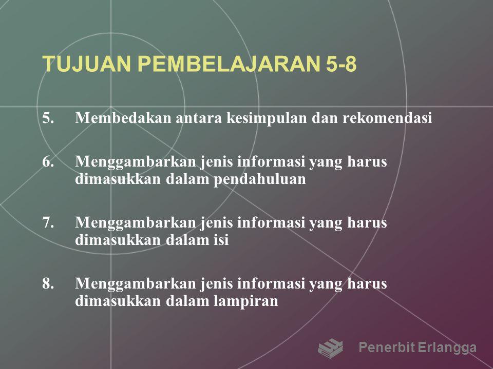 TUJUAN PEMBELAJARAN 5-8 Membedakan antara kesimpulan dan rekomendasi