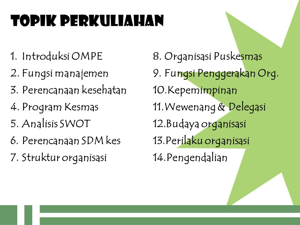 TOPIK PERKULIAHAN Introduksi OMPE Fungsi manajemen