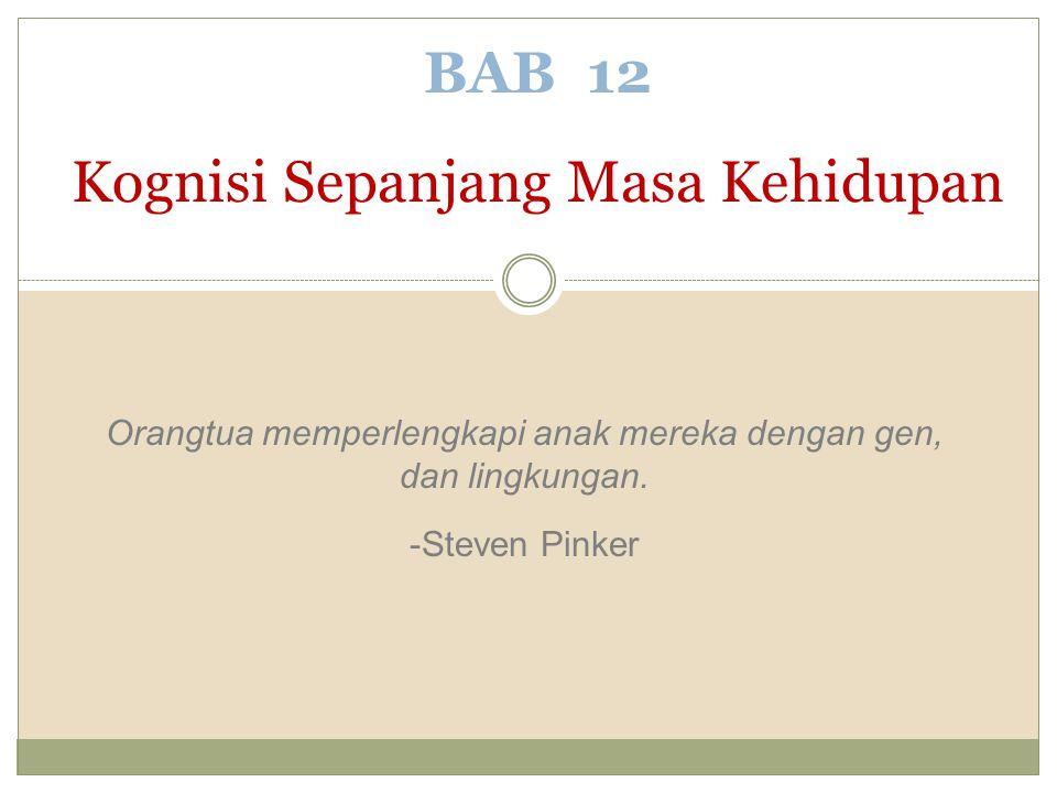 BAB 12 Kognisi Sepanjang Masa Kehidupan
