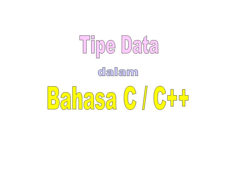 Tipe Data dalam Bahasa C / C++
