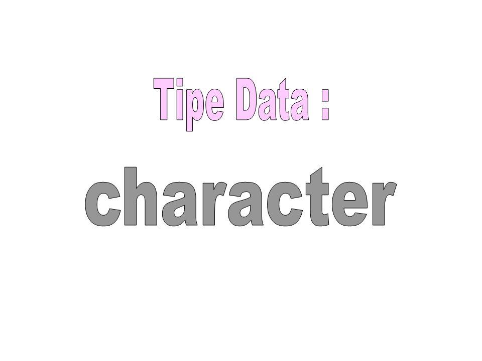Tipe Data : character