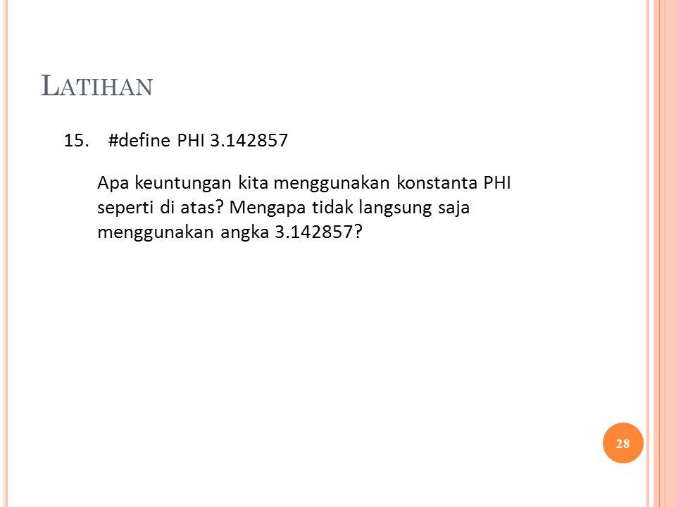 Latihan #define PHI 3.142857.