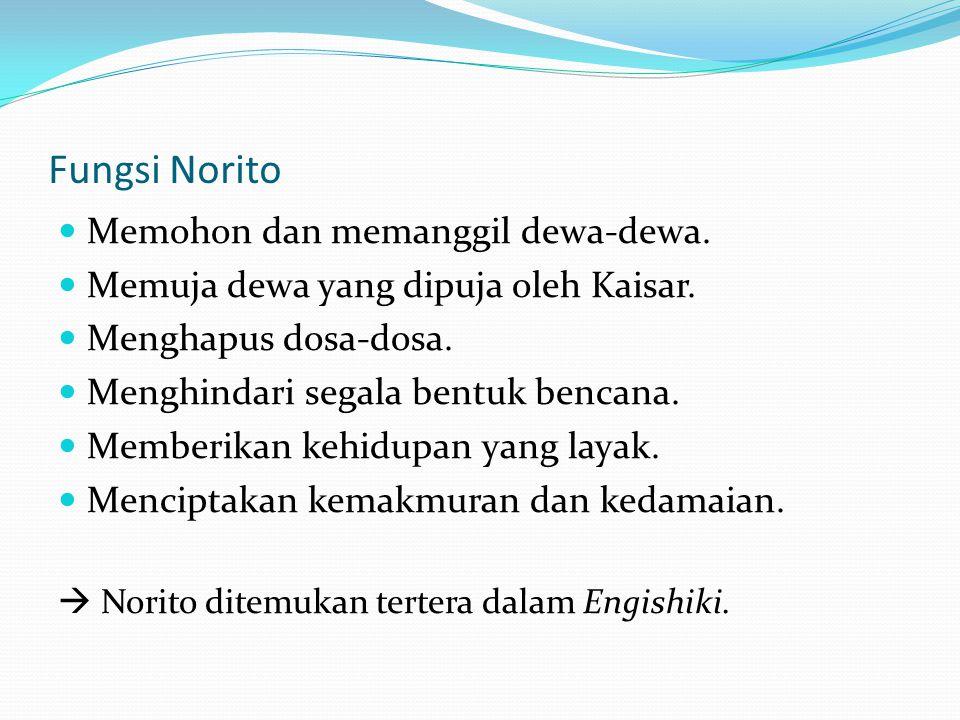 Fungsi Norito Memohon dan memanggil dewa-dewa.