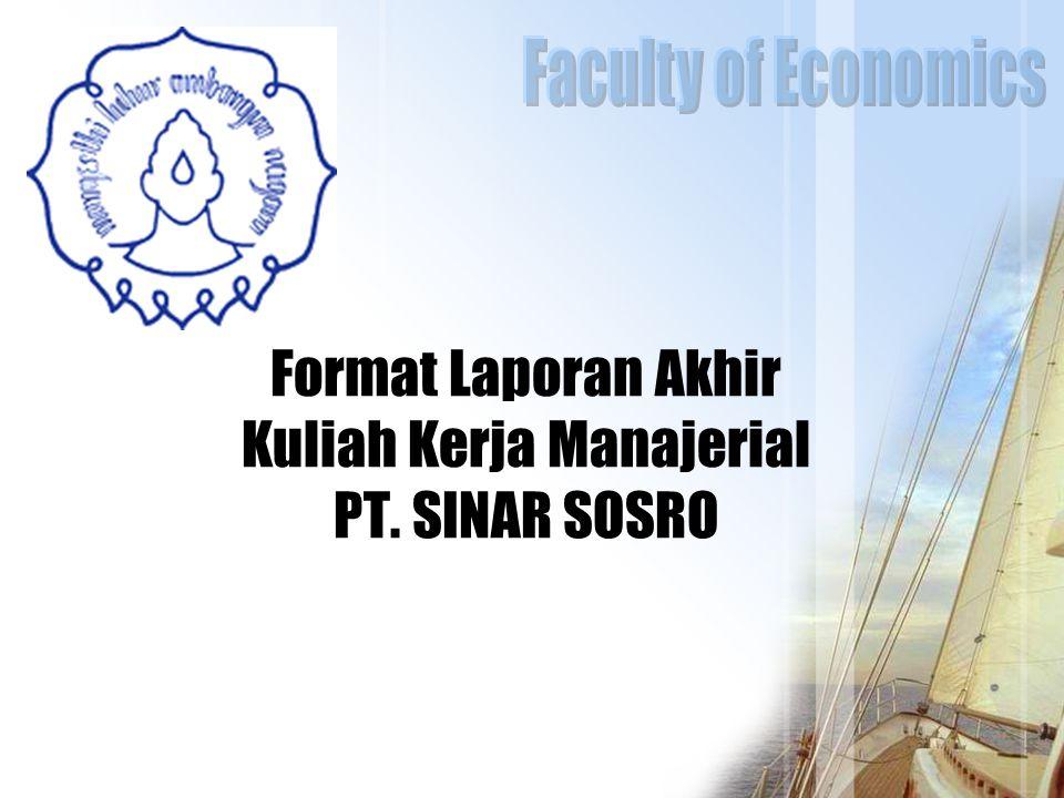 Format Laporan Akhir Kuliah Kerja Manajerial PT. SINAR SOSRO