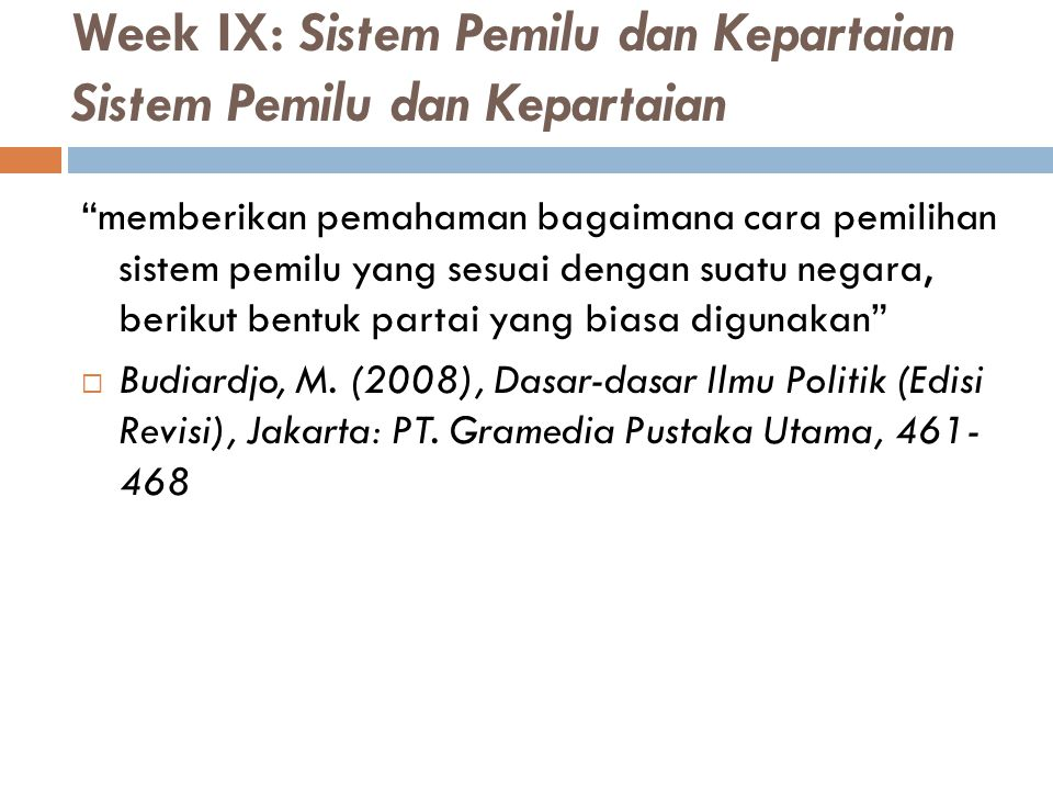 Week IX: Sistem Pemilu dan Kepartaian Sistem Pemilu dan Kepartaian