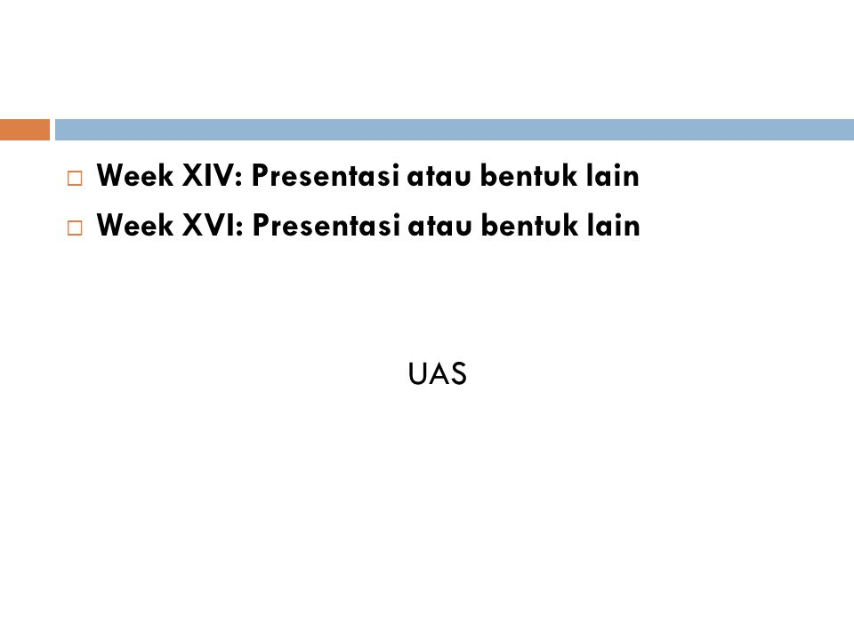 Week XIV: Presentasi atau bentuk lain
